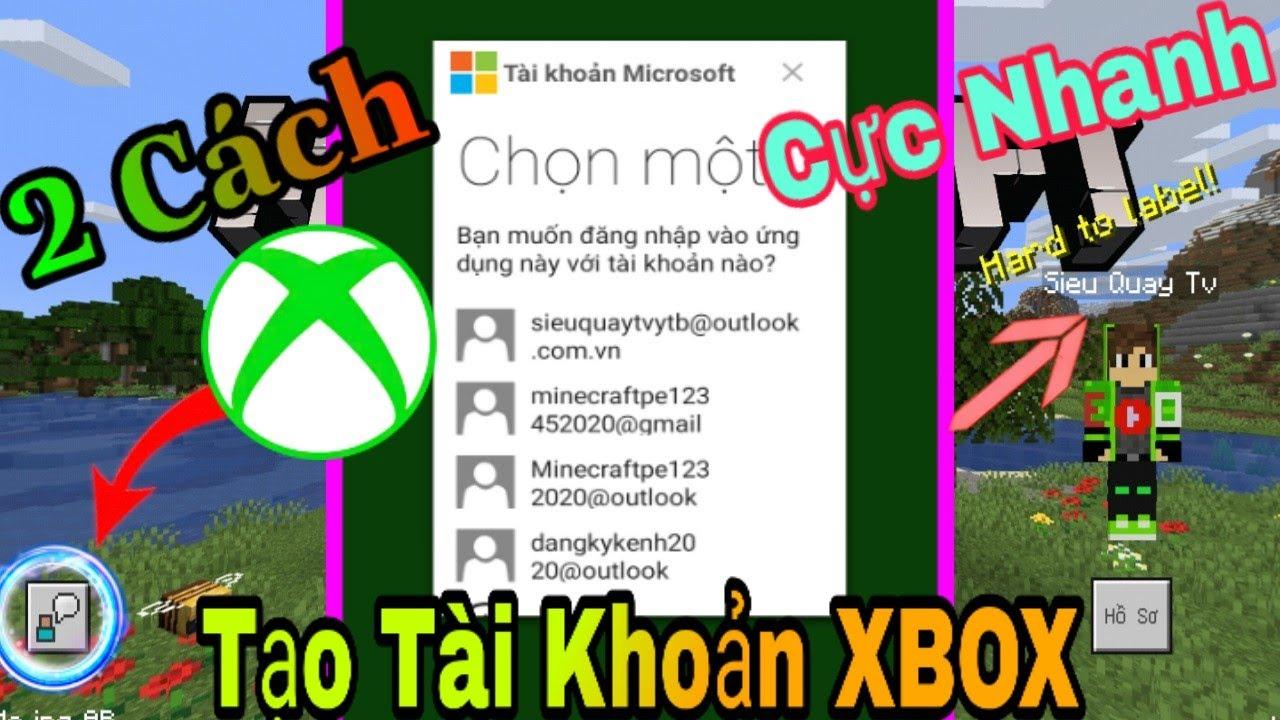 Hướng Dẫn Chi Tiết 2 Cách Tạo Tài Khoản Xbox Để Chơi Cùng Bạn Bè Trong Minecraft Cực Nhanh Năm 2020.