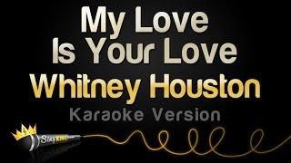 Whitney Houston - My Love Is Your Love (Karaoke Version)