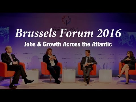 Brussels Forum 2016: Jobs & Growth Across the Atlantic