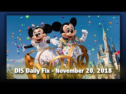 DIS Daily Fix | Your Disney News for 11/20/18