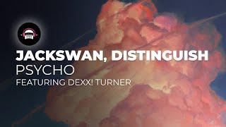 Jackswan & Distinguish - Psycho (feat. Dexx! Turner) Ninety9Lives Release