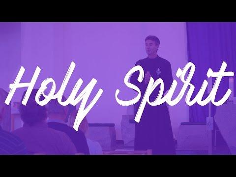 """The Holy Spirit"" - Fr Cedric Pisegna Lent 2017 Parish Mission"