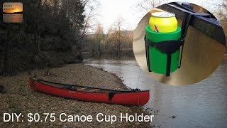 DIY $0.75 Cup Holders For Your Canoe!