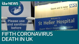 Fifth person dies from COVID-19 in UK as coronavirus cases rise to 319 | ITV News