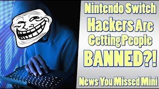 Nintendo Switch Hackers Are Getting Players Banned