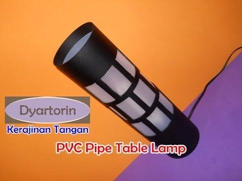 Cara membuat lampu meja dari pipa air | How to make a pvc pipe table lamp