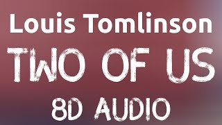 Louis Tomlinson  - Two of Us (8D AUDIO) Video
