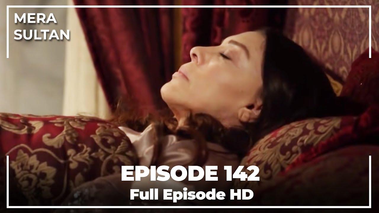 Download Mera Sultan - Episode 142 (Urdu Dubbed)