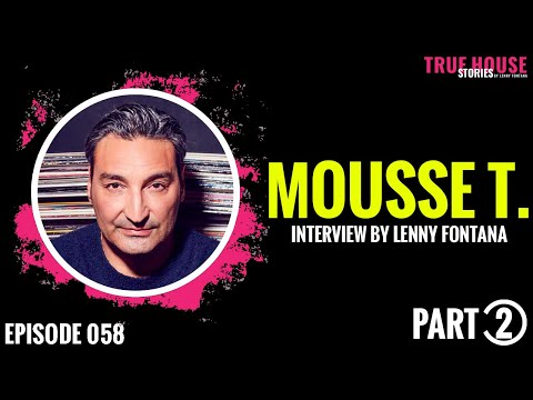 Mousse T. interviewed by Lenny Fontana for True House Stories™ # 058 (Part 2)