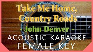 Take Me Home, Country Roads - John Denver [Acoustic Karaoke   Female Key]