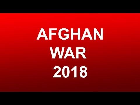 Afghanistan War 2018 - World News report