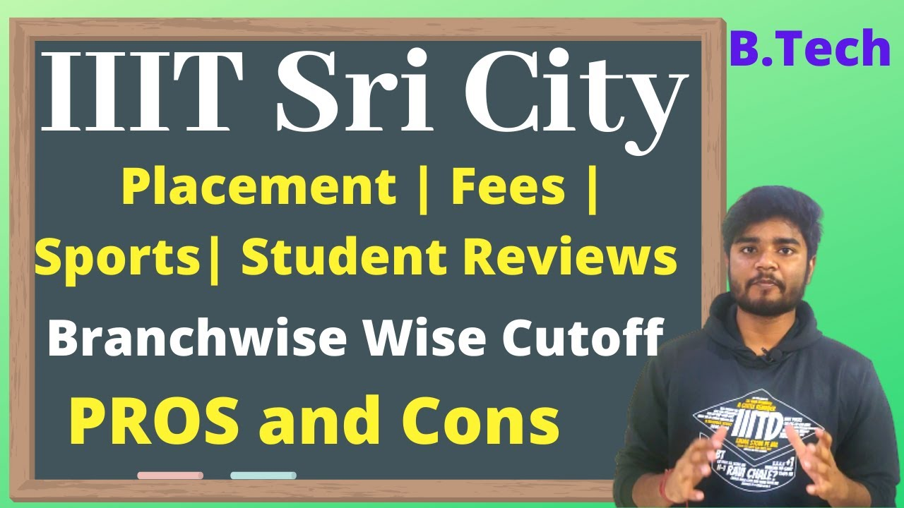 IIIT Sri City - Placement   Fees   Seat    Sports   Pros and Cons