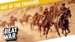 The Role Of Airplanes And Cavalry in World War 1 I OUT OF THE TRENCHES