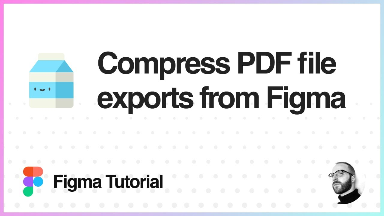 Figma Tutorial: Compress PDF file exports from Figma