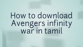 How to download Avengers infinity war in tamil