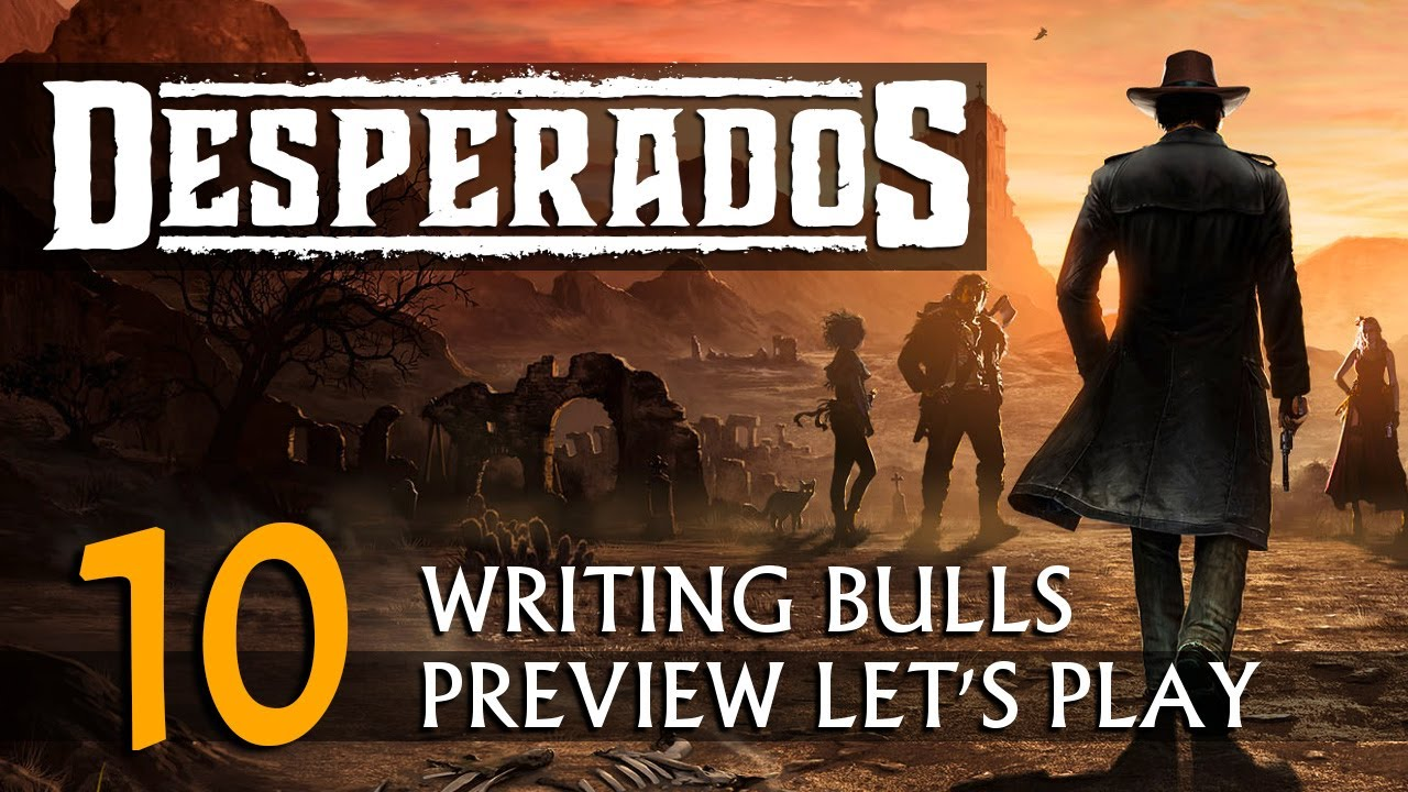 Preview Let S Play Desperados Iii 10 Deutsch Youtube
