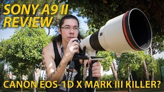 Sony A9 II review: Best pro camera ever…and Canon 1D X III killer?