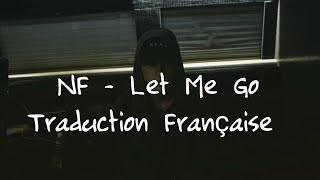 NF / Let Me Go - Traduction Française