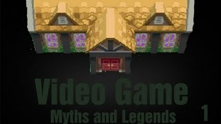 Video Game Myths and Legends #1 - Old Chateau