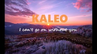Kaleo - I can