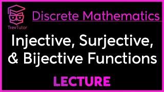 [Discrete Mathematics] Injective, Surjective, Bijective Functions