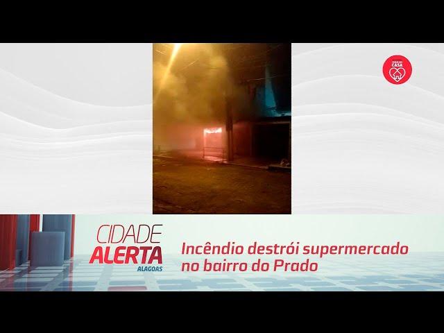 Incêndio destrói supermercado no bairro do Prado