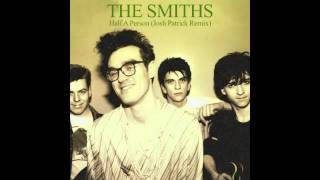 The Smiths - Half A Person (Josh Patrick Remix)