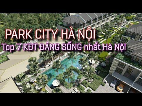 Park City Hà Nội | Top 7 khu đô thị ĐẲNG CẤP ĐÁNG SỐNG BẬC NHẤT Hà Nội
