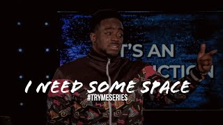 I Need Some Space | Try Me Finale | (Part 30) Jerry Flowers