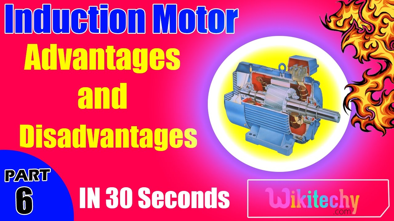 What are the advantages and disadvantages of induction for Advantages of ac motor