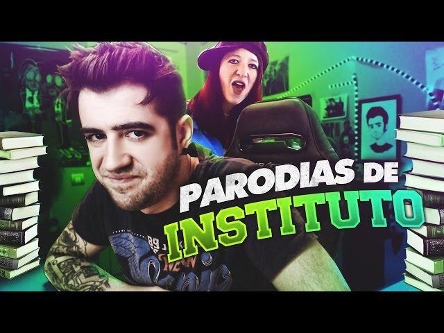 LAS PARODIAS DE INSTITUTO