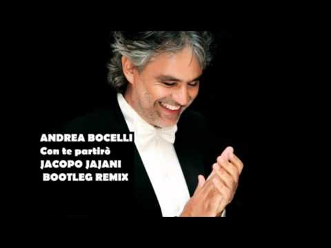 Best Remix   Andrea Bocelli   Con Te Partirò Jacopo Jajani Bootleg Remix