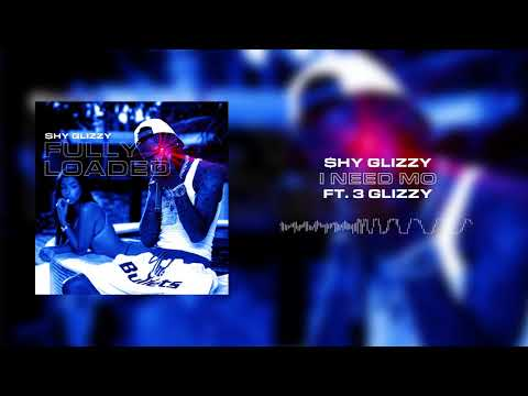 Shy Glizzy - I Need Mo (ft. 3 Glizzy)[Official Audio]