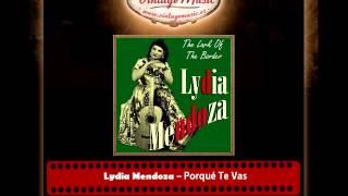 Lydia Mendoza – Porqué Te Vas