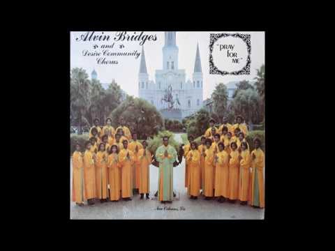 Pray For Me (early 1980s) Alvin Bridges and The Desire Community Chorus