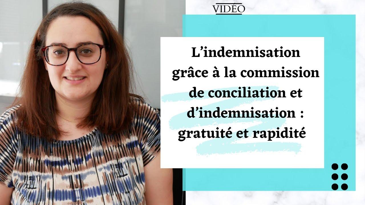 Indemnisation grâce à la commission de conciliation et d'indemnisation : gratuité et rapidité