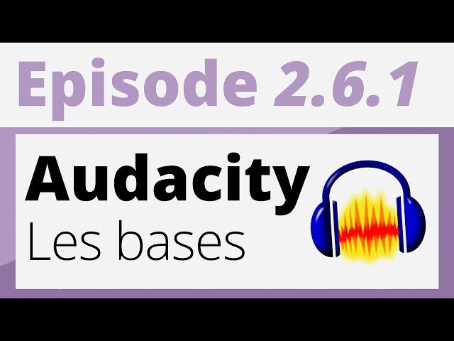 Créer sa radio - Tutoriel - Audacity : Les bases [Windows/Mac/Linux]