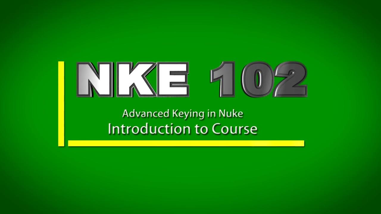 Nuke 102- CLASS 1- Advanced Keyer: Introduction