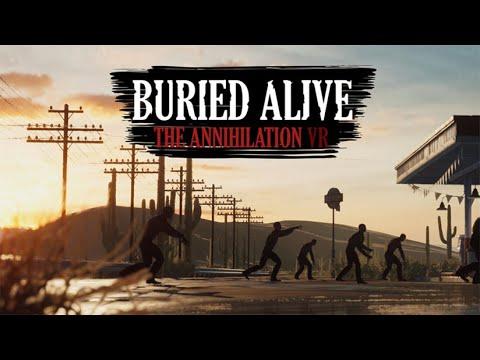 Buried Alive : The Annihilation VR - Bande Annonce