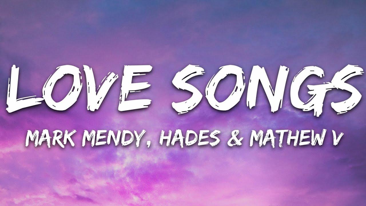 Mark Mendy, HADES & Mathew V - Love Songs (Lyrics)