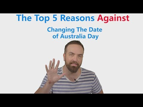 Top 5 Reasons Against Changing The Date Of Australia Day