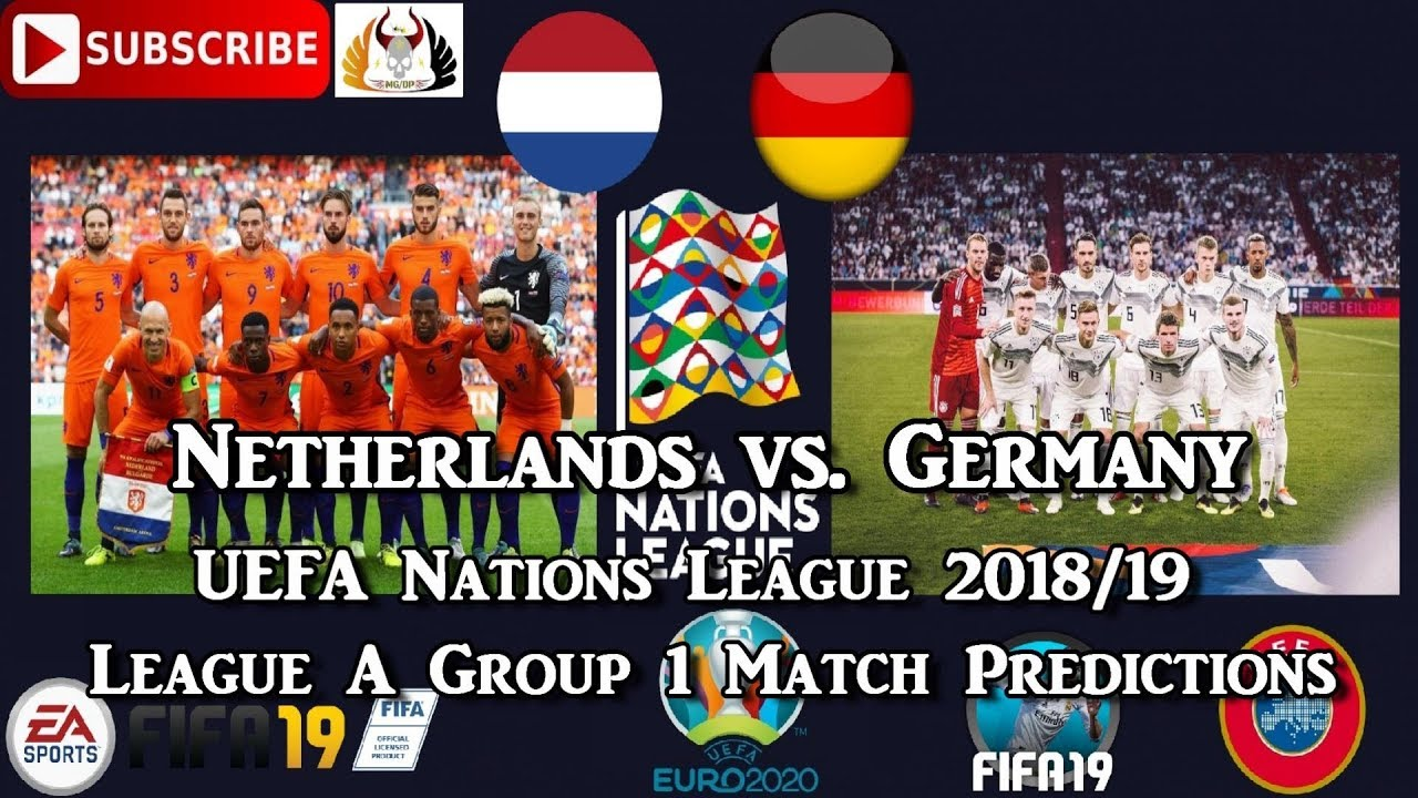 Netherlands Vs Germany Uefa Nations League League A Group 1 Predictions Fifa 19 Youtube