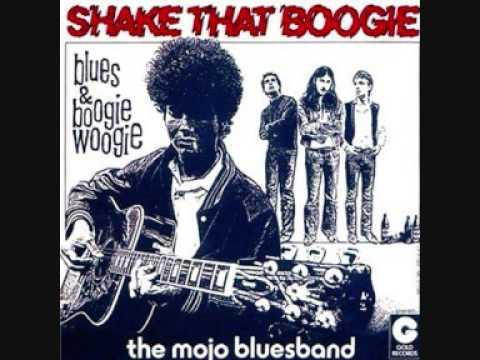 Mojo Blues Band - Shake That Boogie