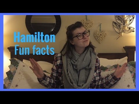 Hamilton Fun Facts