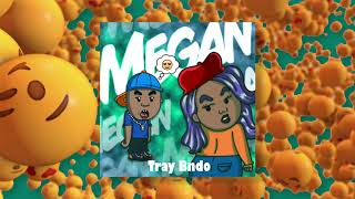 Tray Bndo - Megan (Official Audio)