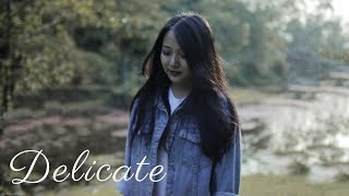 Delicate (Cover) | Taylor Swift | Niran Dangol ft. Palsang Lama Video