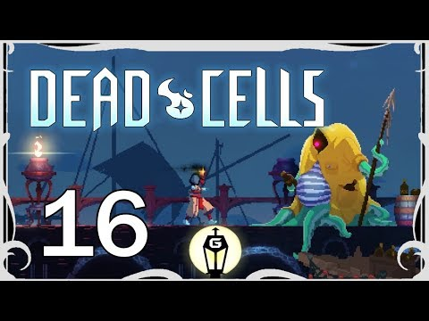 Harbour Master | Let's Play Dead Cells Ep 16 (Dead Cells Early Access Gameplay)