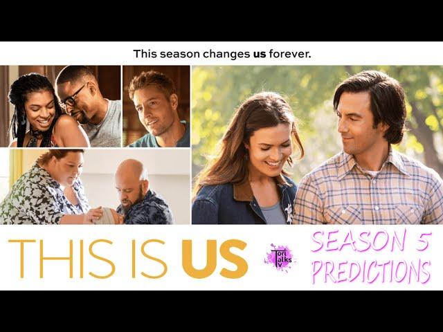 This Is Us\: Season 5 Predictions!