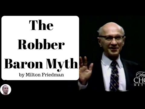 The Robber Baron Myth - Milton Friedman