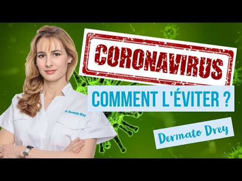 Dermato Drey: Coronavirus CoVID-19, comment l'éviter, se protéger ?